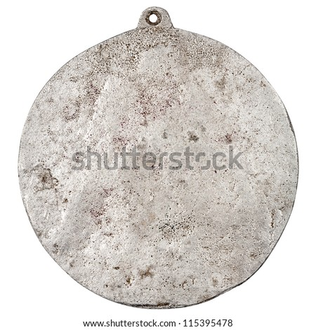 Old grungy medal isolated on white background - stock photo