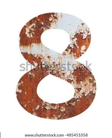 Old rusty metal alphabet, text 8, isolated over the white background. With clipping path
