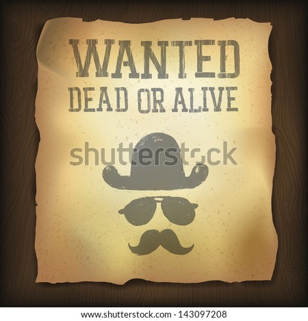 "Old ""Wanted..."" poster. Raster version, vector file available in portfolio. - stock photo"