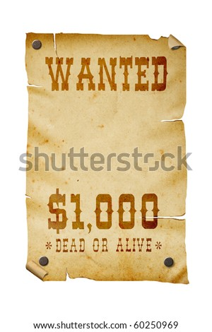 Old western wanted sign isolated on white background, clipping path.