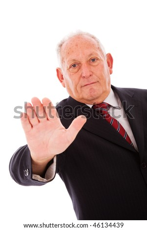 older businessman telling you to stop (isolated on white)