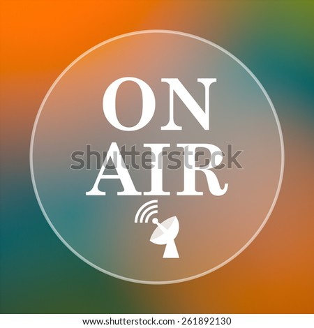 On air icon. Internet button on colored  background.  - stock photo