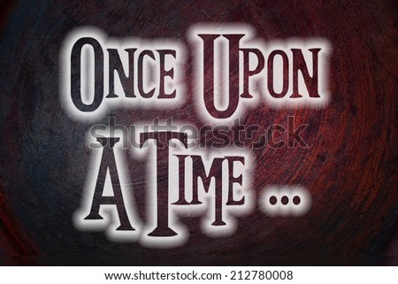 Once Upon A Time.. text - stock photo