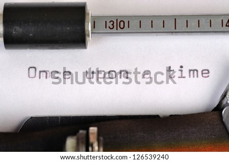 Once Upon A Time typed on the paper with old type writer - stock photo