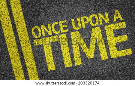 Once Upon a Time written on the road - stock photo