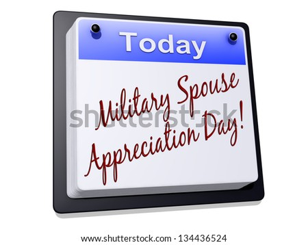 "One day Calendar with ""Military Spouse Appreciation Day"" on a white background - stock photo"