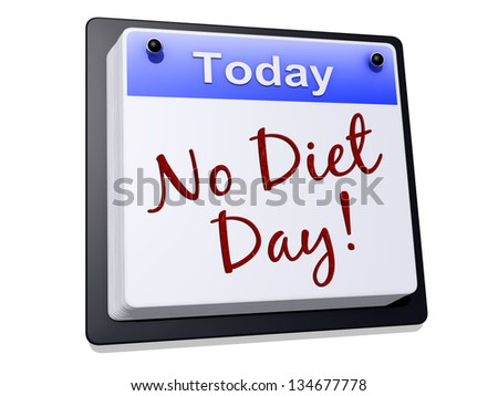 "One day Calendar with ""No Diet Day"" on a white background. - stock photo"