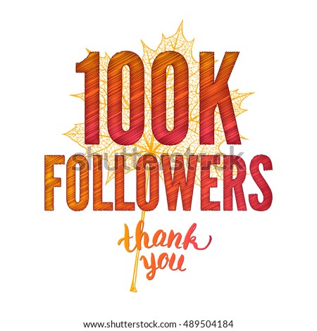 One hundred thousand followers. Thank you 100K followers card. Thanks design template for network friends and followers. Image for Social Networks. Web user celebrates subscribers