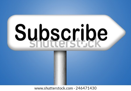 onine subscription and membership subcribe here for membership on magazine - stock photo