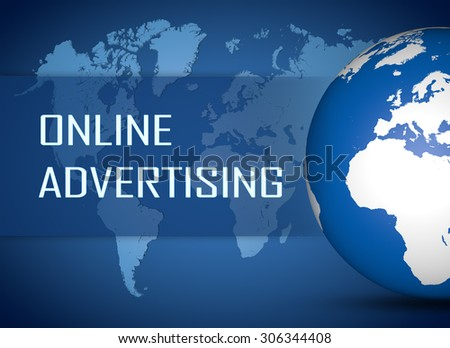 Online Advertising concept with globe on blue world map background