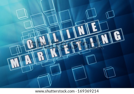 online marketing - text in 3d blue glass boxes with white letters, business technology concept - stock photo