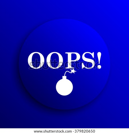 Oops icon. Internet button on blue background.