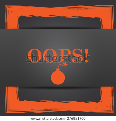 Oops icon. Internet button on grey background.  - stock photo