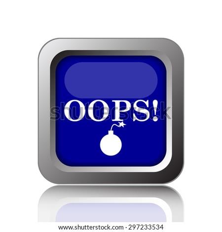 Oops icon. Internet button on white background.  - stock photo