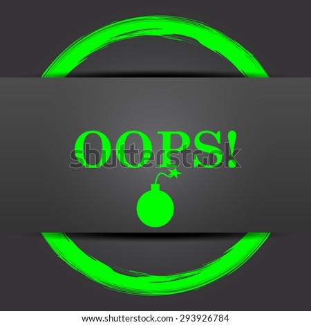 Oops icon. Internet button with green on grey background.  - stock photo