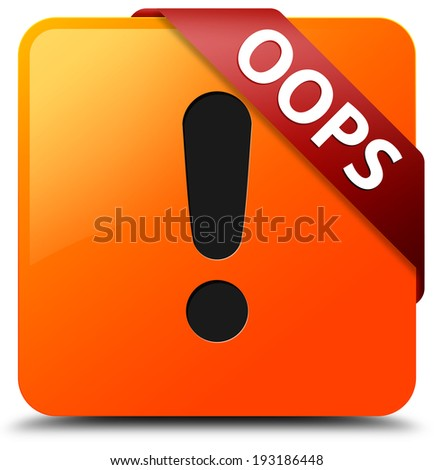 Oops (warning icon) glossy yellow square button - stock photo