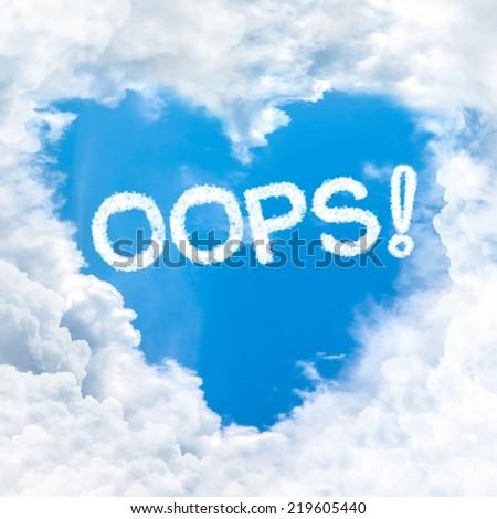 oops word on blue sky inside love heart cloud form - stock photo