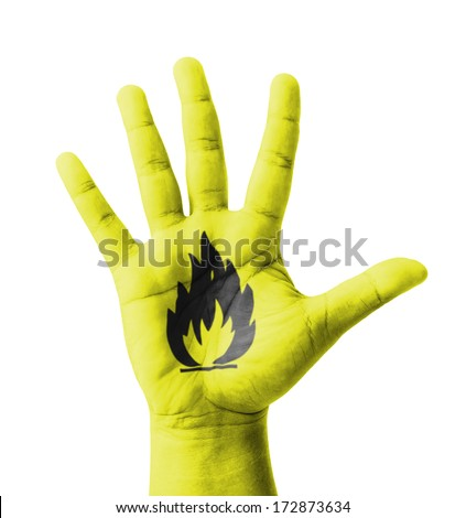 Open hand raised, Flammable sign painted, multi purpose concept - isolated on white background - stock photo