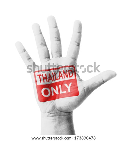 Open hand raised, Thailand Only sign painted, multi purpose concept - isolated on white background - stock photo
