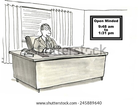 Open-minded:  9:48am to 1:31pm - stock photo