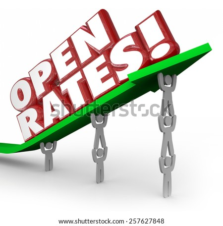 Open Rates red 3d words on an arrow lifted by a business marketing team aiming to increase successful efforts and campaigns targeting customers - stock photo
