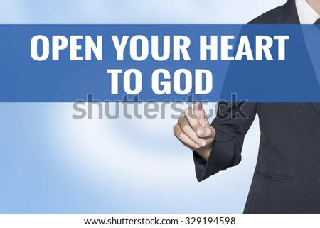 Open Your Heart to God word on virtual screen touch by business woman blue background - stock photo