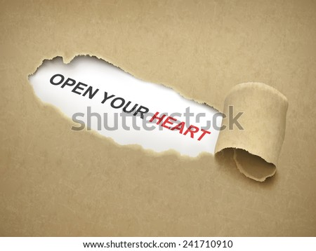 open your heart words behind brown torn paper - stock photo