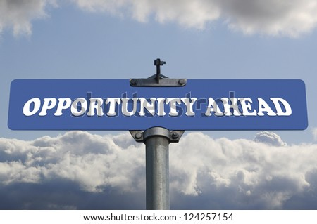 Opportunity ahead road sign - stock photo