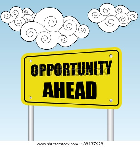 Opportunity ahead sign on blue sky with cloud - jpg format. - stock photo