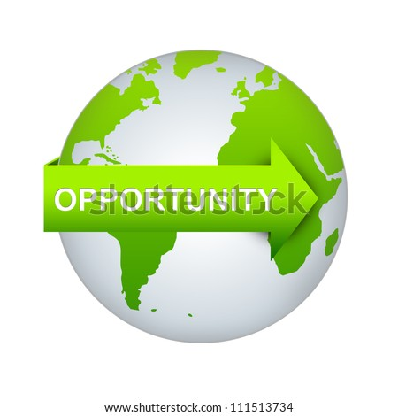 Opportunity Concept, Green Opportunity Arrow On The World Isolated on White Background
