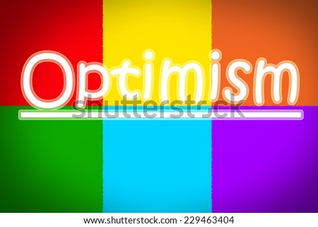 Optimism Concept text on background - stock photo