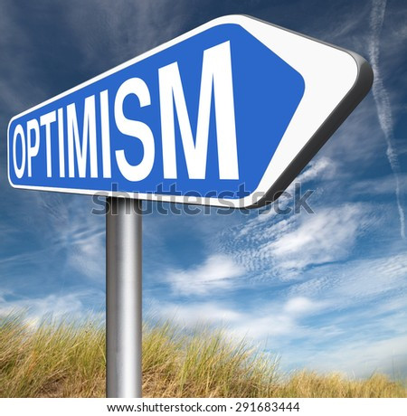 optimism think positive be an optimist by having a positivity attitude that leads to a happy optimistic life and mental health   - stock photo