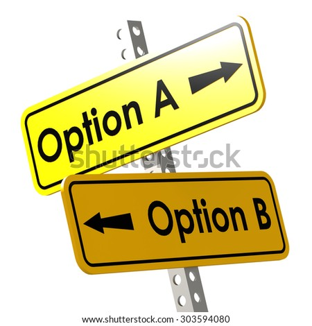 Option A and B with yellow road sign image with hi-res rendered artwork that could be used for any graphic design. - stock photo