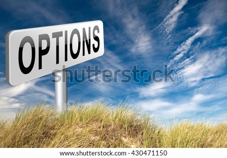 Options different opportunities possibilities and alternative strategies, road sign,  bilboard. 3D illustration