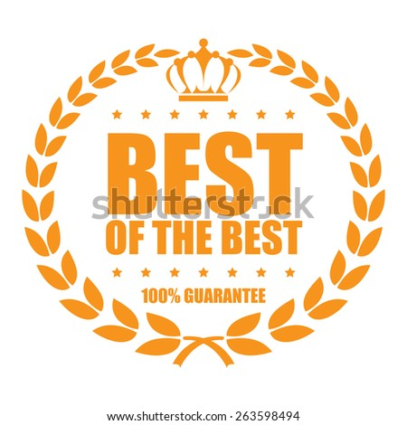 orange best of the best 100% guarantee sticker, sign, stamp, icon, label isolated on white - stock photo