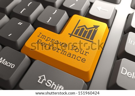 Orange Improve Your Performance Button on Computer Keyboard. Business Concept. - stock photo