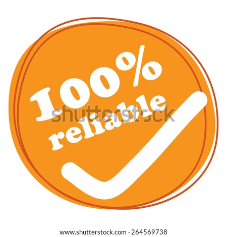 Orange 100% Reliable Banner, Sign, Tag, Label, Sticker or Icon Isolated on White Background - stock photo