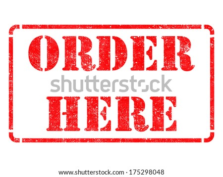 Order Here - Inscription on Red Rubber Stamp Isolated on White. - stock photo