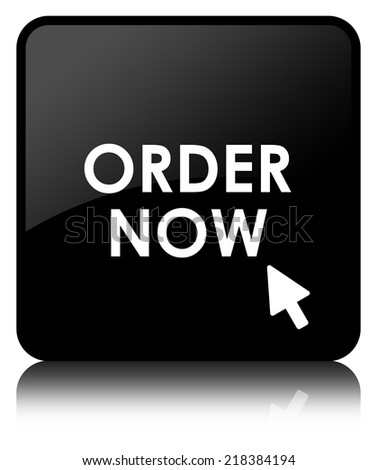 Order Now (cursor icon) glossy black reflected square button