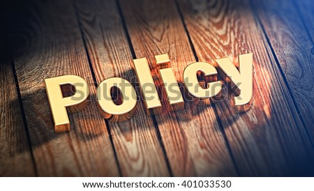 "Our policy. The word ""Policy"" is lined with gold letters on wooden planks. 3D illustration pic"
