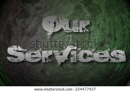 Our Services Concept text on background