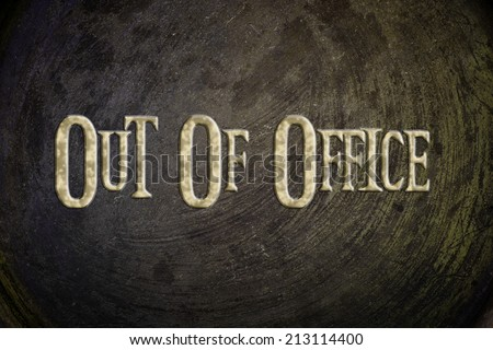 Out Of Office Concept text on background - stock photo