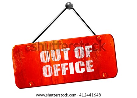 out of office, 3D rendering, vintage old red sign - stock photo