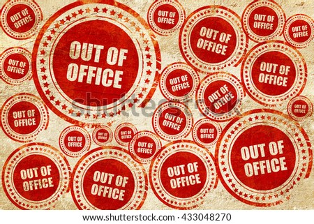 out of office, red stamp on a grunge paper texture - stock photo