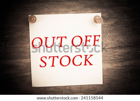 out off stock text concept on note paper  - stock photo