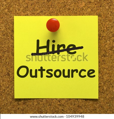 Outsource Note Showing Subcontracting Suppliers And Freelance - stock photo