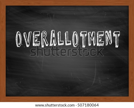OVERALLOTMENT hand writing chalk text on black chalkboard