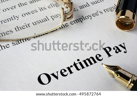 overtime pay stock images royalty images vectors  overtime pay concept written on a paper