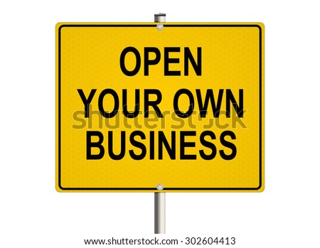 Own business. Road sign on the white background. Raster illustration.