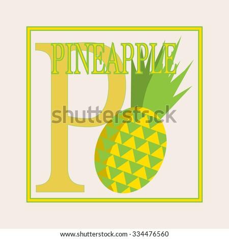 P - pineapple, Alphabet. English capital letter P. Flat illustration of pineapple. Educational card. Flashcard letter P. - stock photo